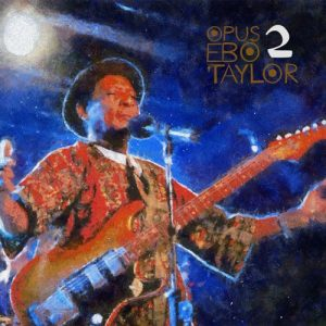 Opus To Ebo Taylor 2- Yung Fly