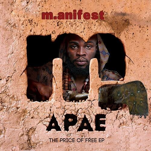 Apae (The Pice of A Free EP): M.anifest Album Review