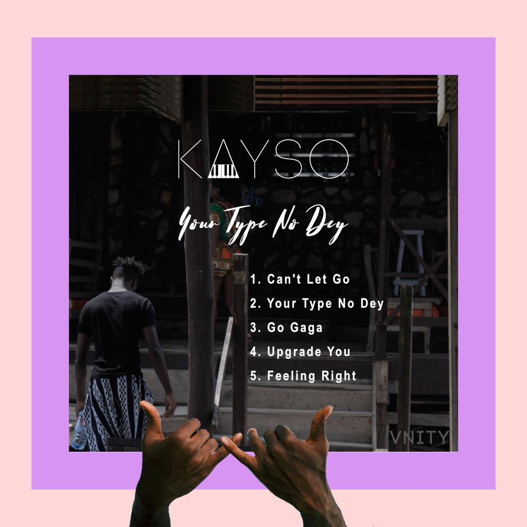 Kayso Your Type No Dey Tracklist