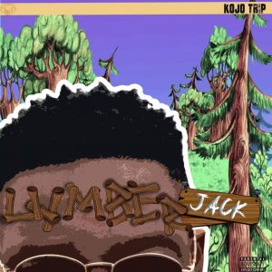 the lumberjack lp Kojo trip